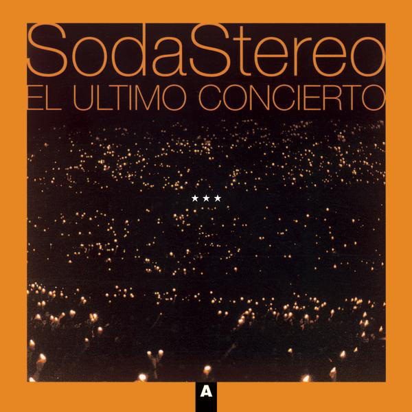 Soda Stereo – El Ultimo Concierto A (iTunes Plus AAC M4A) (Album)