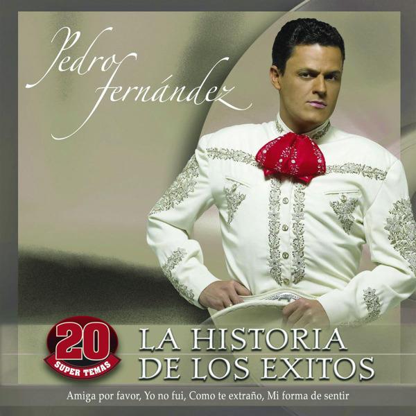 Pedro Fernández – La Historia de los Exitos Pedro Fernández (iTunes Plus AAC M4A) (Album)